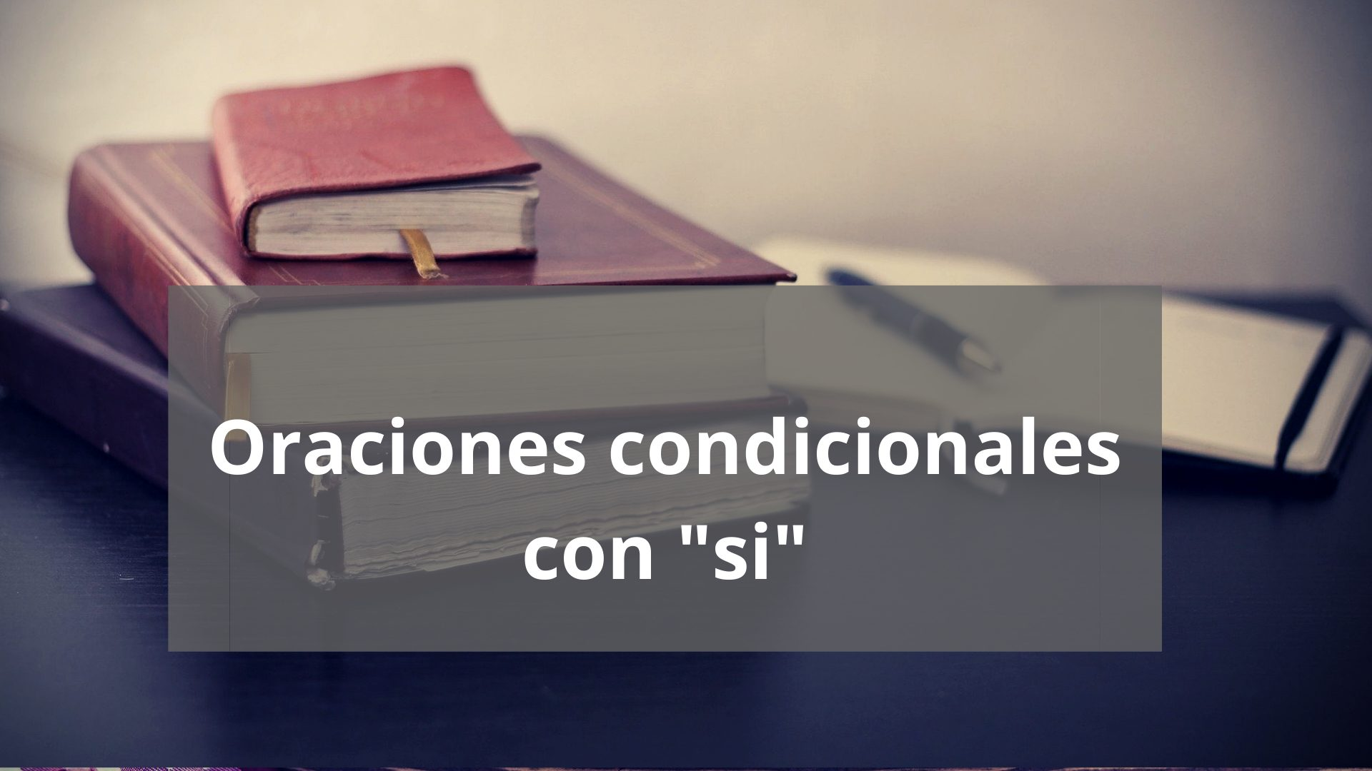 Oraciones condicionales con «si»