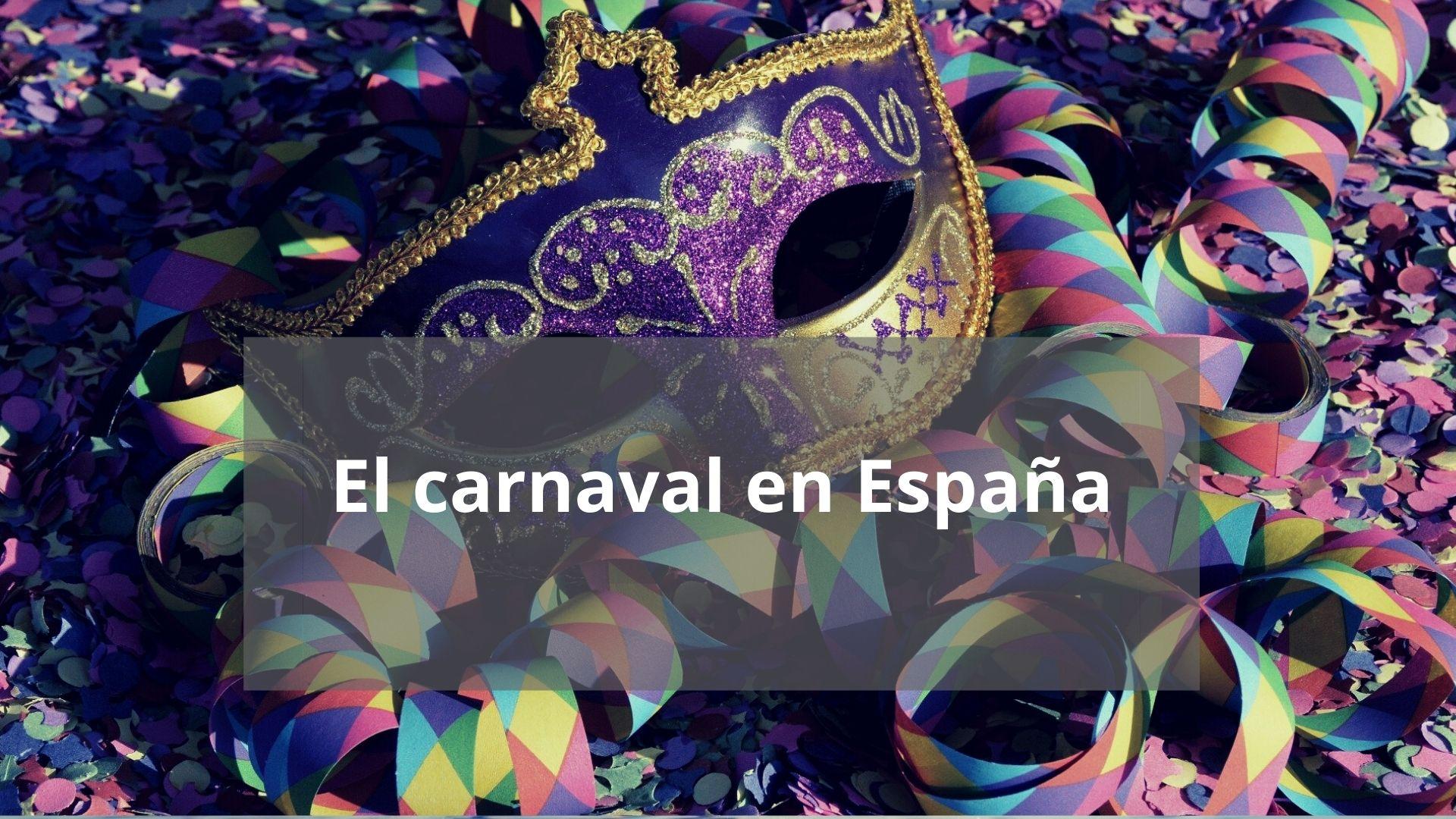 El carnaval en España: cómo lo celebramos