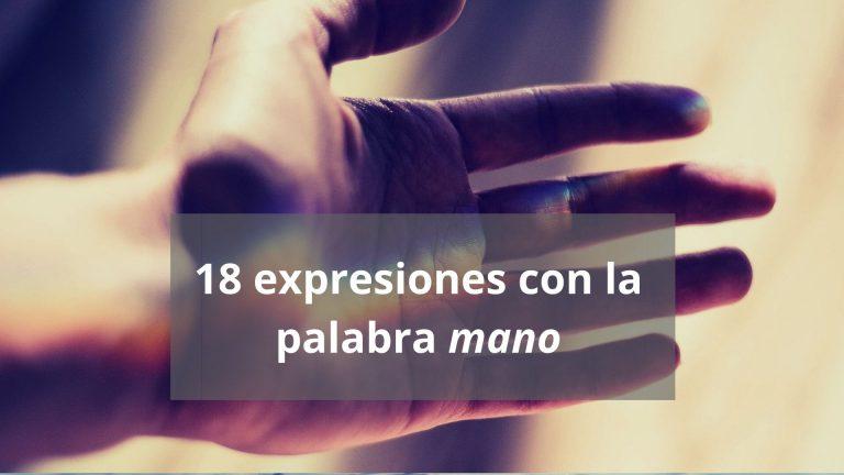 Expresiones idiomáticas con «mano»