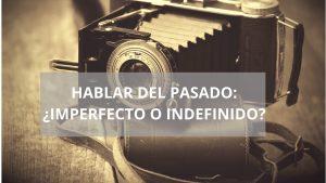 Contraste entre el imperfecto y el indefinido.