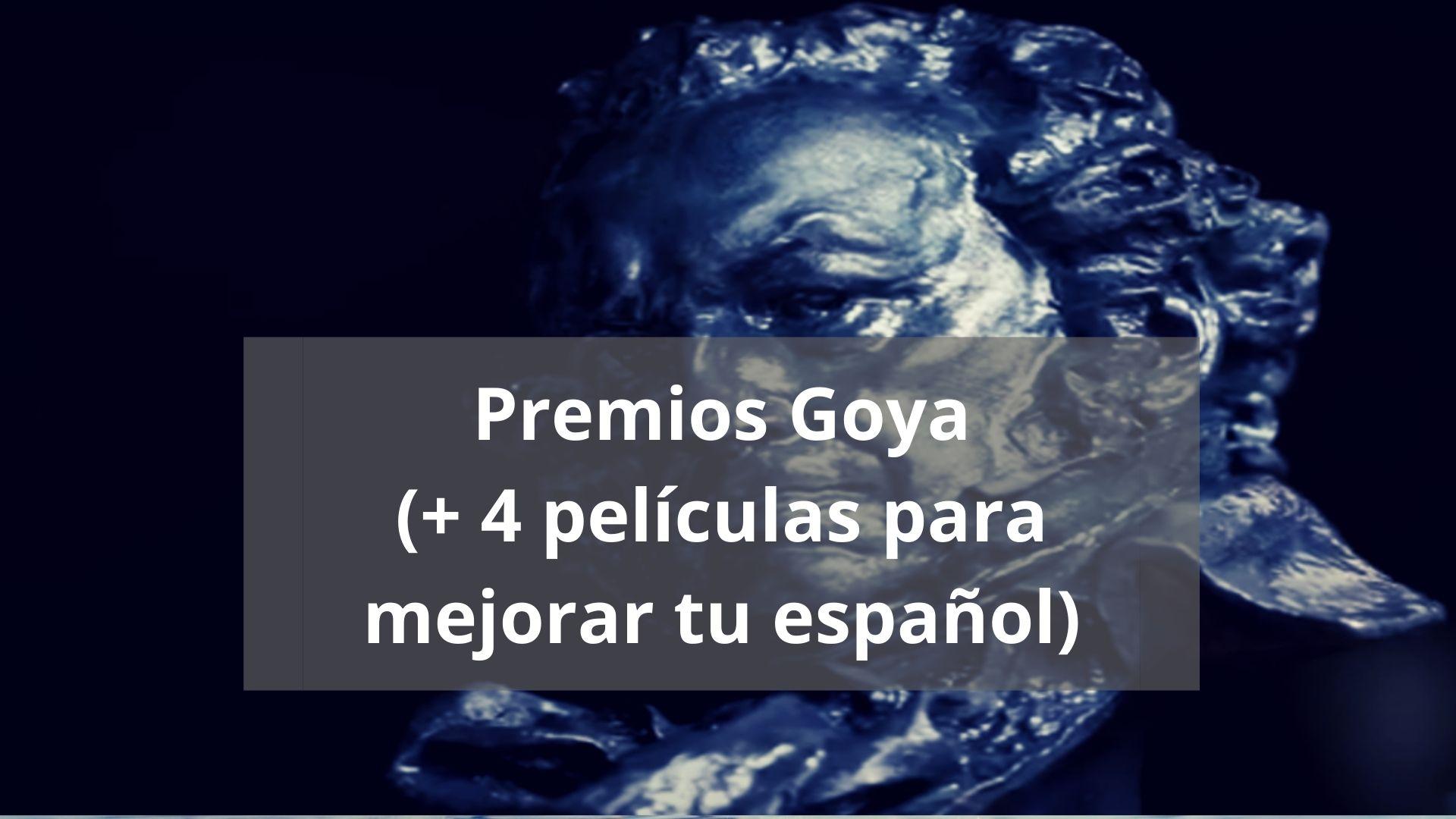 4 películas para aprender español: especial Premios Goya
