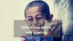 Diferencia entre reír y reírse